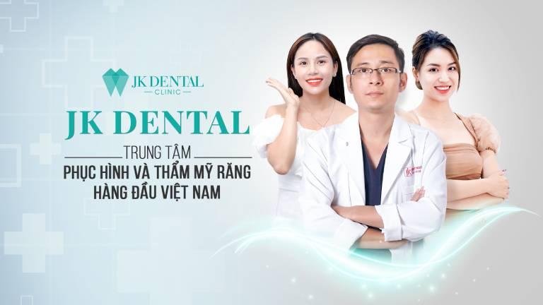 Nha khoa JK Dental - địa chỉ bọc răng sứ thẩm mỹ uy tín tại TPHCM