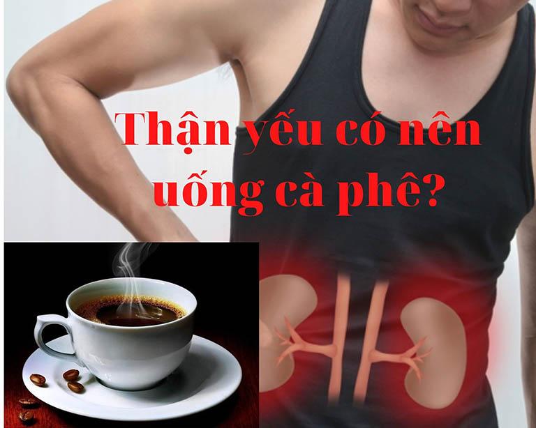 thận yếu có nên uống cà phê