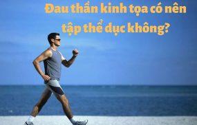 Đau thần kinh tọa có nên tập thể dục