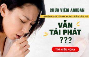 Thực hư hiệu quả chữa viêm amidan tại Bệnh viện Tai Mũi Họng Quân Dân 102
