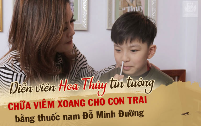 Diễn viên Hoa Thúy tin tưởng cho con trai sử dụng bài thuốc viêm xoang Đỗ Minh Đường