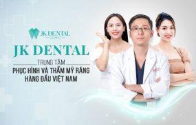 JK Dental - Nha khoa thẩm mỹ uy tín tại TPHCM và Hà Nội