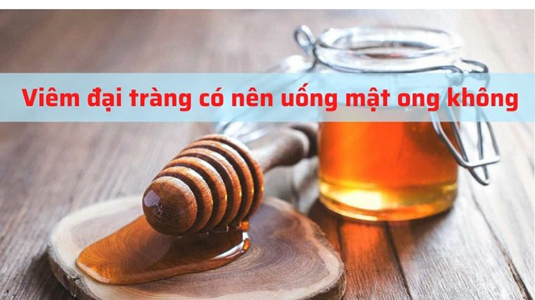 Viêm đại tràng có nên uống mật ong không
