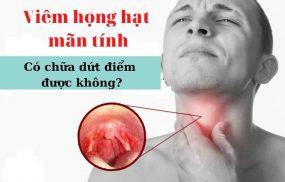 Viêm họng hạt mãn tính có chữa được không