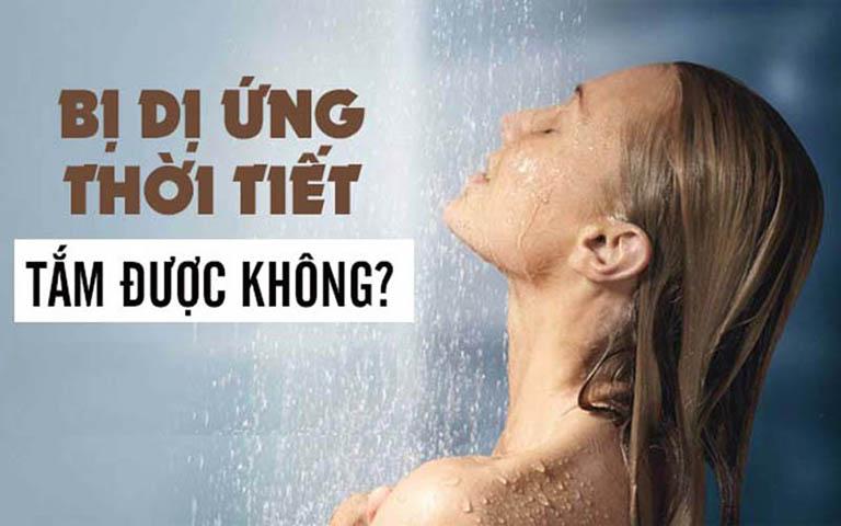 Dị ứng thời tiết có được tắm không